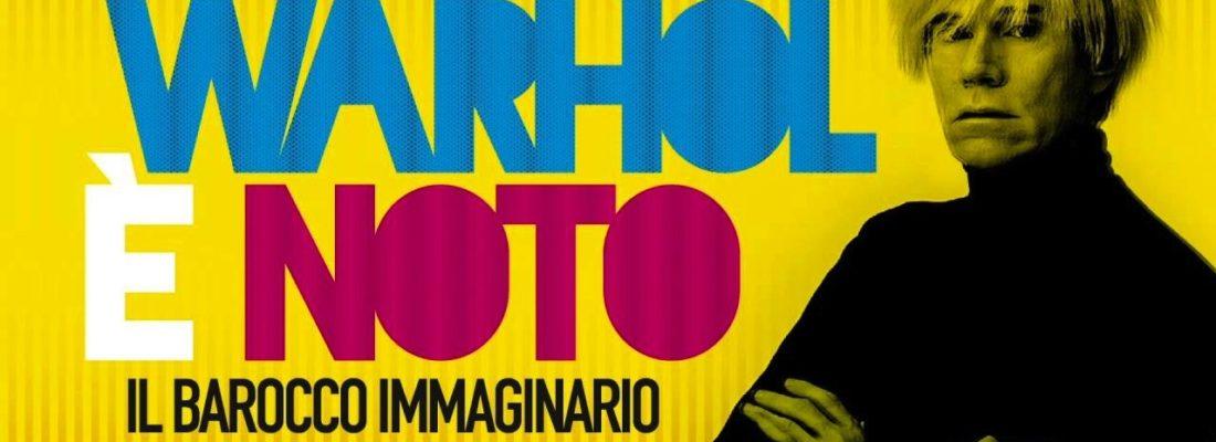 WARHOL E NOTO, IL BAROCCO IMMAGINARIO