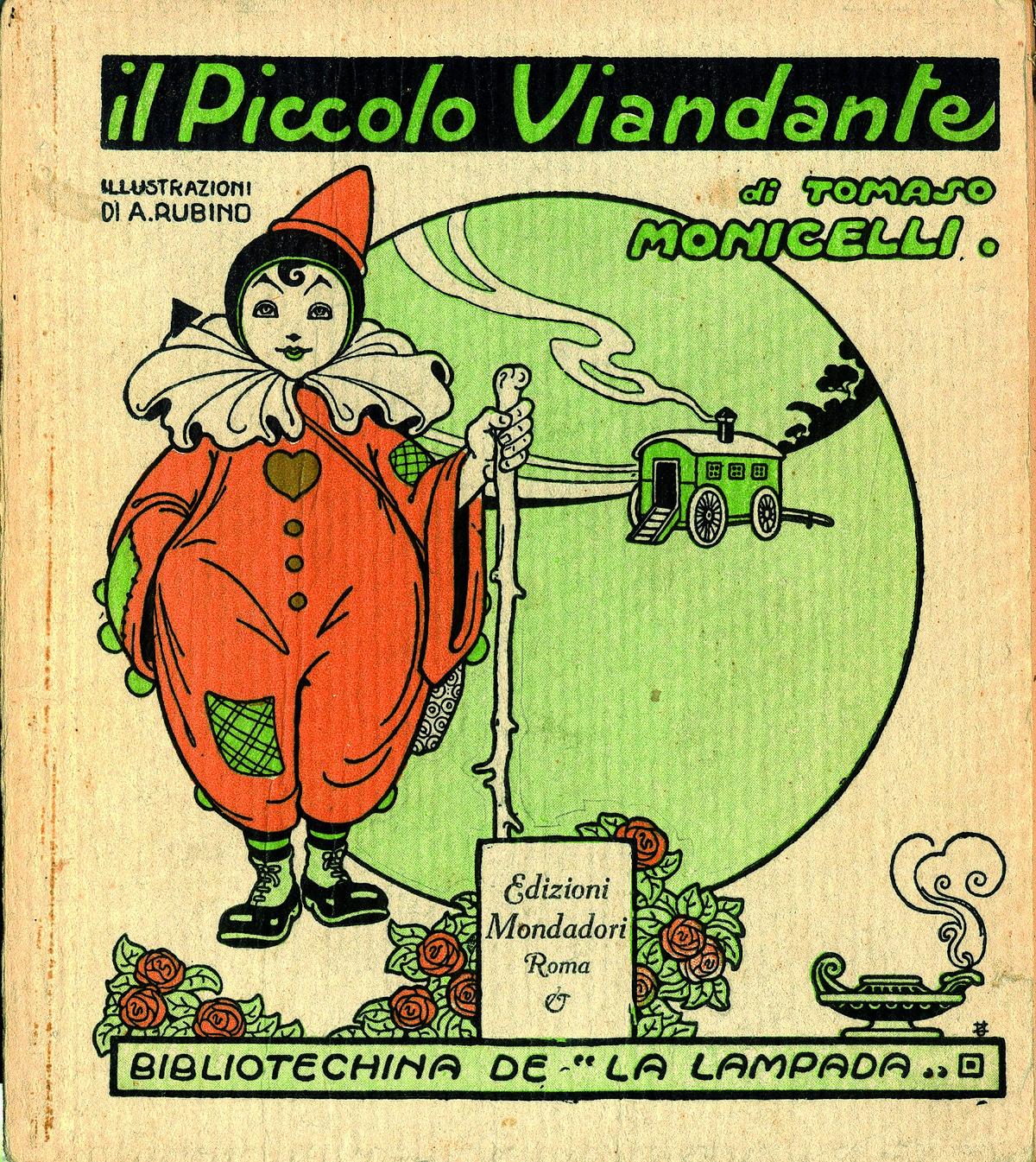 Tomaso Monicelli e Antonio Rubino: Il piccolo viandante (Mondadori, La Lampada, 1913). Copertina e illustrazioni di Rubino
