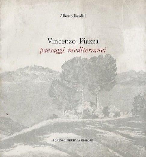 """Alberto Randisi: """"Vincenzo Piazza, Paesaggi mediterranei"""" (Lorenzo Misuraca editore, 1999)"""